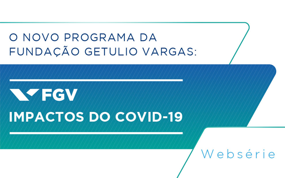 FGV lança websérie para discutir impactos do COVID-19 na sociedade